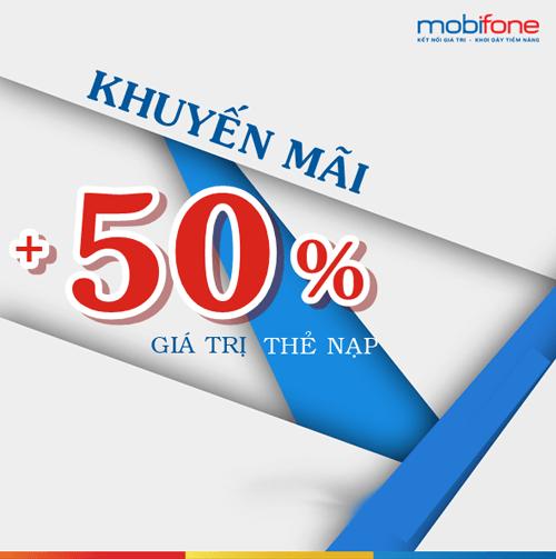 Khuyến mãi nạp thẻ 50% của nhà mạng MobiFone
